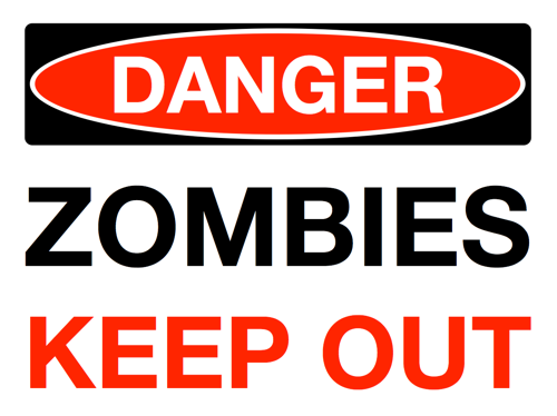 Danger, Zombies. Keep Out.